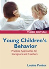 Young Children's Behavior: Practical Approaches for Caregivers and Teachers, Third Edition