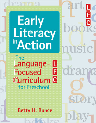 Early Literacy in Action by Betty H. Bunce