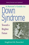 A Parent's Guide to Down Syndrome by Siegfried M. Pueschel