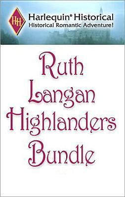Ruth Langan ''Highlander'' Bundle: The Highlander\\Highland Barbarian\\Highland Heather\\Highland Fire\\Highland Christmas