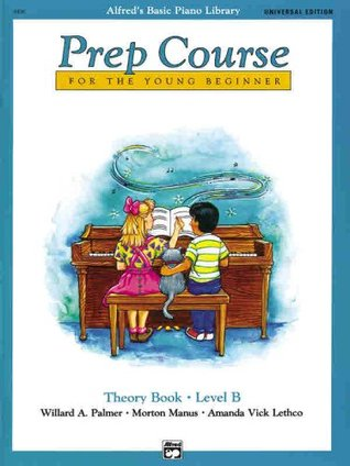 Alfred's Basic Piano Prep Course Theory Book, Bk B: For the Young Beginner