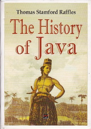 The History of Java by Thomas Stamford Raffles
