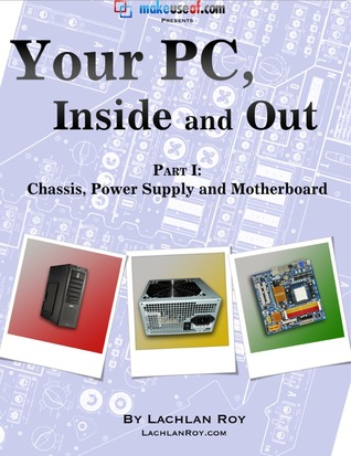 Your PC, Inside and Out: Part 1