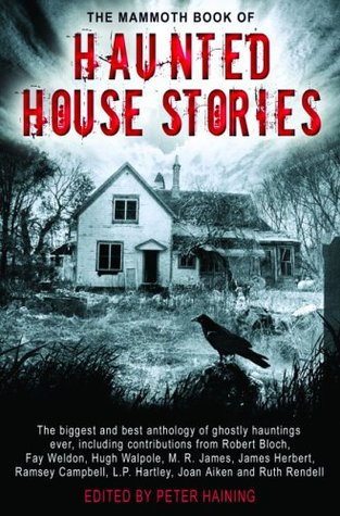 The Mammoth Book of Haunted House Stories by Peter Haining