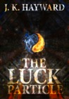 The Luck Particle