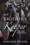 The First Three Rules (My Brother's Keeper, #1)
