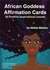 African Goddess Affirmation Cards by Abiola Abrams