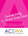 Confidentiality In Clinical Social Work: An Opinion of the United States Supreme Court