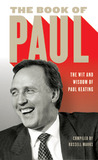 The Book of Paul: The Wit and Wisdom of Paul Keating