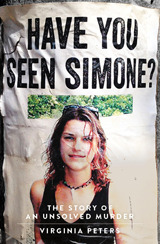 Have You Seen Simone?: The Story of an Unsolved Murder