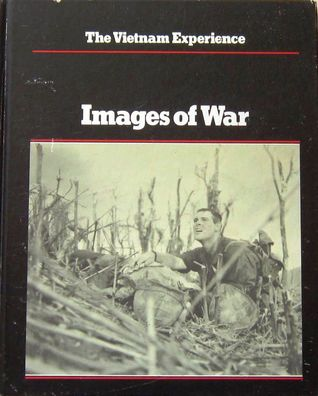 The Vietnam Experience: Images Of War