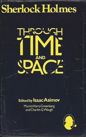 Sherlock Holmes Through Time and Space by Isaac Asimov