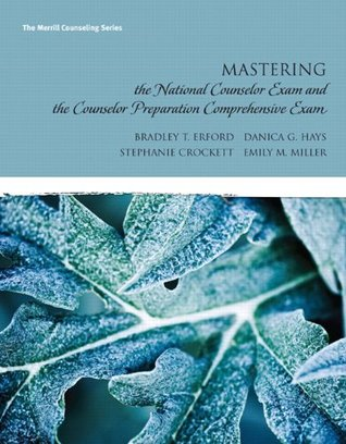 Mastering the National Counselor Examination and the Counselor Preparation Comprehensive Examination