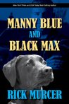 Manny Blue and Black Max: A short story.