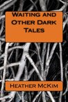 Waiting and Other Dark Tales
