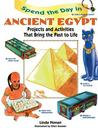 Spend the Day in Ancient Egypt: Projects and Activities That Bring the Past to Life