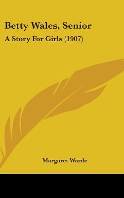 Betty Wales, Senior: A Story For Girls (Betty Wales, #4)