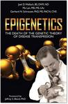Epigenetics: The Death of the Genetic Theory of Disease Transmission