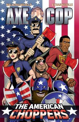Axe Cop, Vol. 6: American Choppers