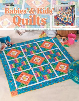 Quilts for Babies & Kids (Leisure Arts #3486)