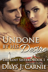 Undone by His Desire (The Lost Sisters, #1)