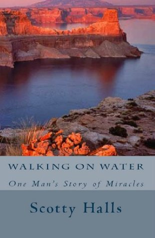 Walking on Water: One Man's Story of Miracles