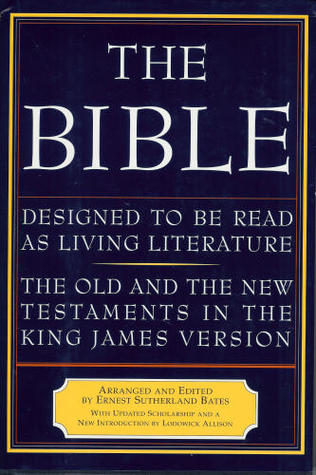 The Bible, Designed to Be Read as Living Literature by Ernest Sutherland Bates