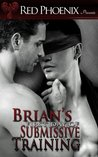 Brian's First Day of Submissive Training