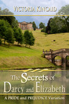 The Secrets of Darcy and Elizabeth by Victoria Kincaid