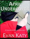 April Undercover (Samantha Rialto Mysteries)