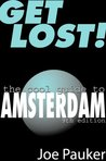 Get Lost!: The Cool Guide to Amsterdam