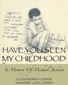 Have You Seen My Childhood: In Memory of Michael Jackson