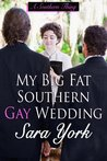 My Big Fat Southern Gay Wedding (A Southern Thing #3)