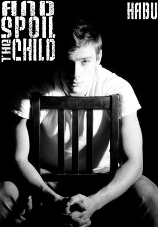 And Spoil the Child by Habu