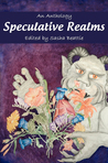 Speculative Realms: An Anthology