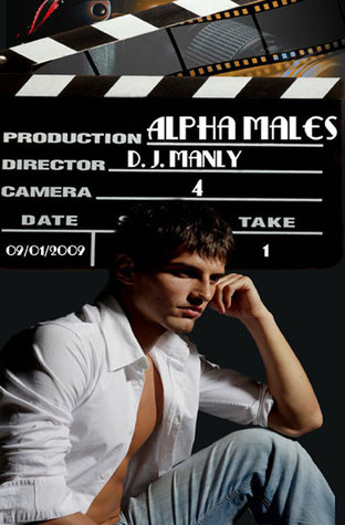Alpha Males by D.J. Manly