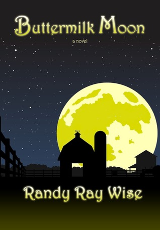 Buttermilk Moon by Randy Ray Wise