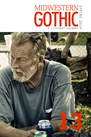 Midwestern Gothic : Spring 2014 - Issue 13