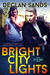 Bright City Lights (City of...
