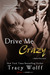 Drive Me Crazy (Shaken Dirty, #2)