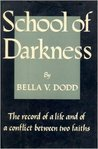 School of Darkness: The record of a life and of a conflict between two faiths