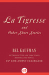La Tigresse: And Other Short Stories