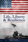 Life, Liberty and Resilience: A Man's War on Three Fronts