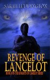 Revenge of Lancelot: Book 9: The Knights Of Camelot