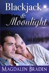 Blackjack & Moonlight by Magdalen Braden