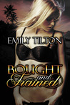 Bought and Trained (The Institute, #1)