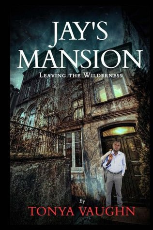 Jay's Mansion: Leaving the Wilderness
