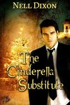 The Cinderella Substitute by Nell Dixon