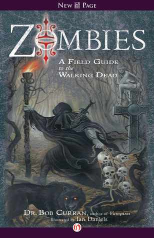 Zombies: A Field Guide to the Walking Dead