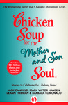Chicken Soup for the Mother and Son Soul: Stories to Celebrate the Lifelong Bond